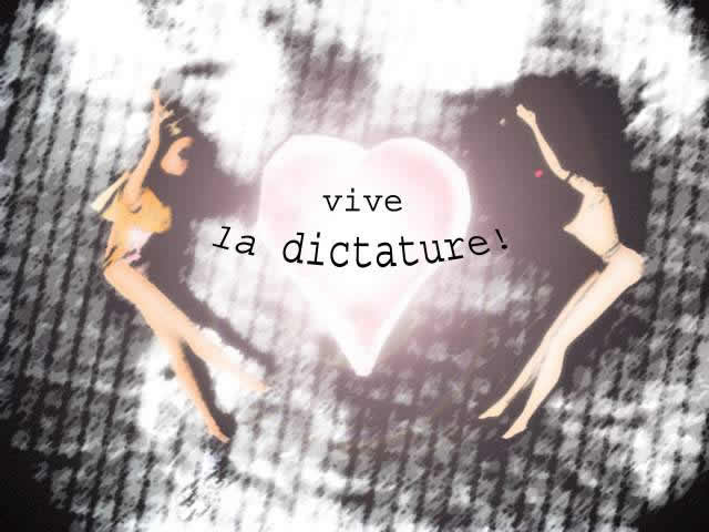 vive la dictature!